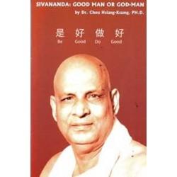 Sivananda: Good Man or God-Man
