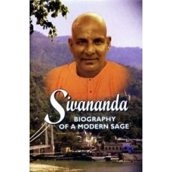 Sivananda: Biography of a...