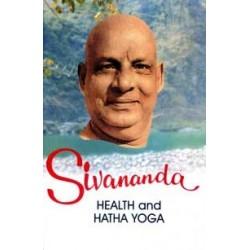 Sivananda: Health and Hatha...