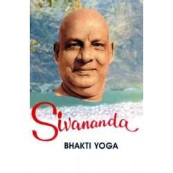 Sivananda: Bhakti Yoga...