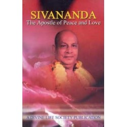 Sivananda: The Apostle of...