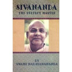 Sivananda: The Perfect Master