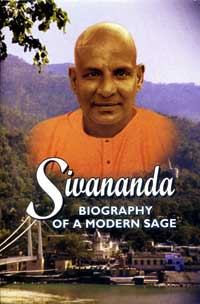 EO66 Sivananda: Biography of a Modern Sage (Illustrated) (Vol. 1)